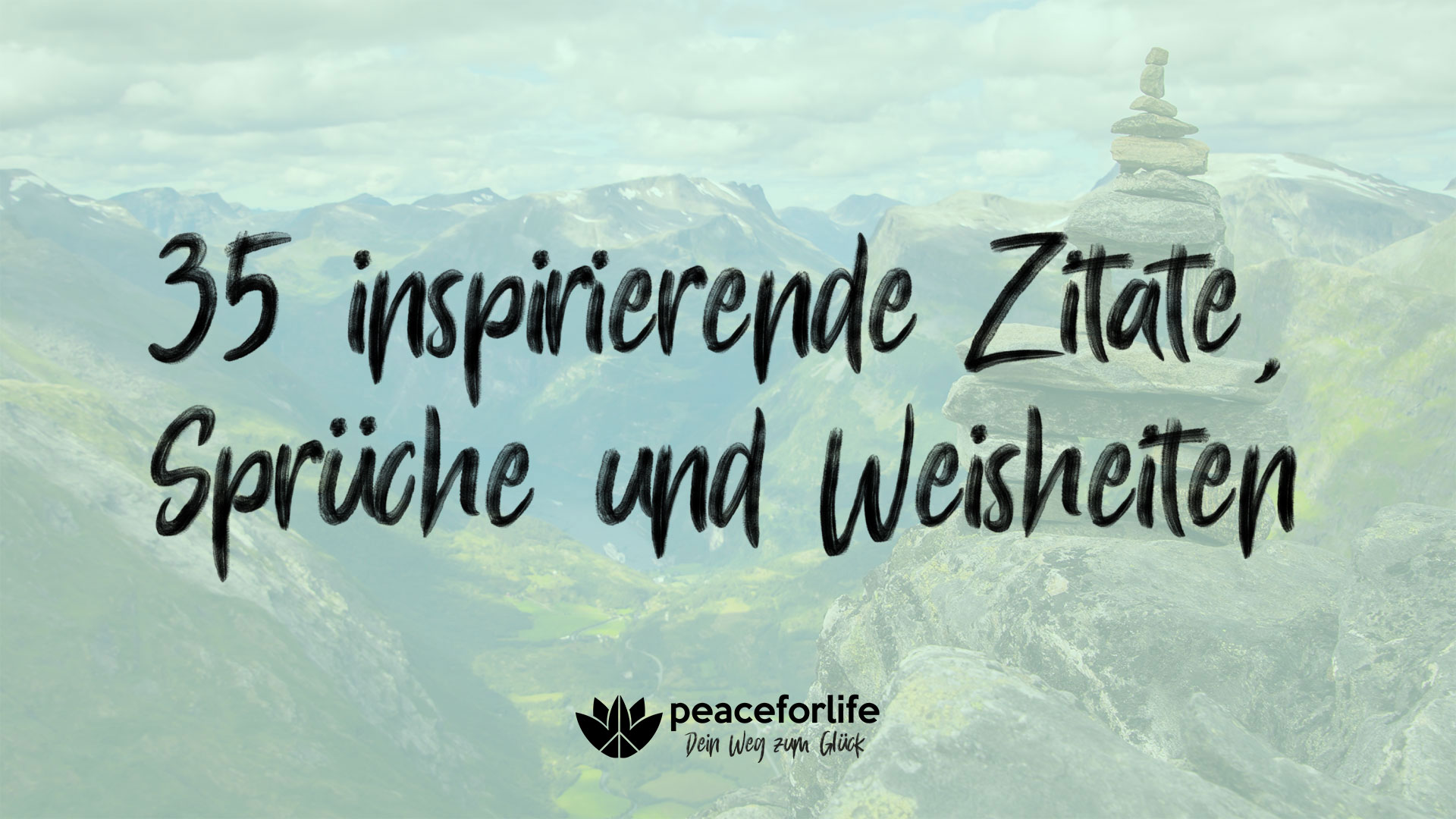 35 inspirierende Zitate, Sprüche und Weisheiten