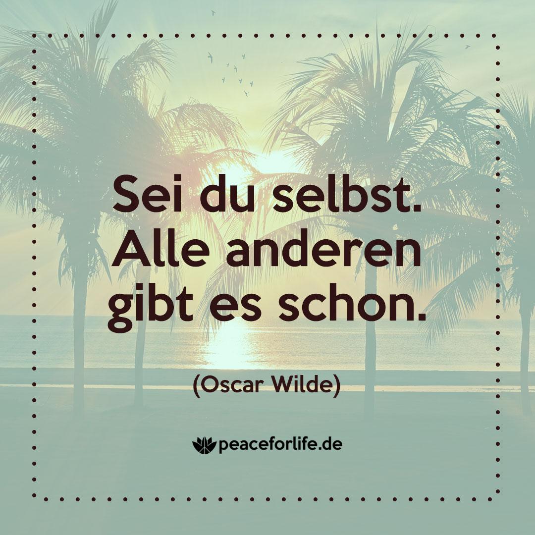 Sei du selbst. Alle anderen gibt es schon. - Oscar Wilde